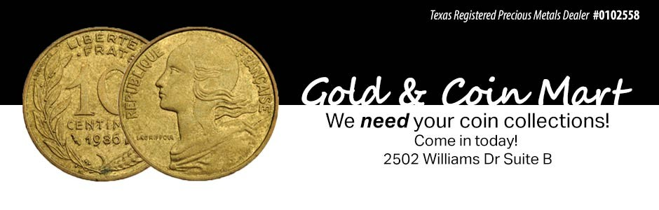 Gold & Coin Mart needs your coin collections!